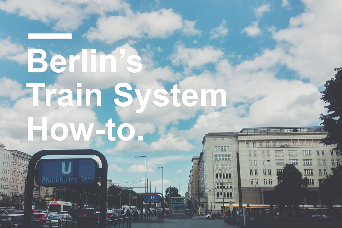 How Berlin S Train System Works By Alex